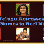 Tollywood Film actresses Real Names